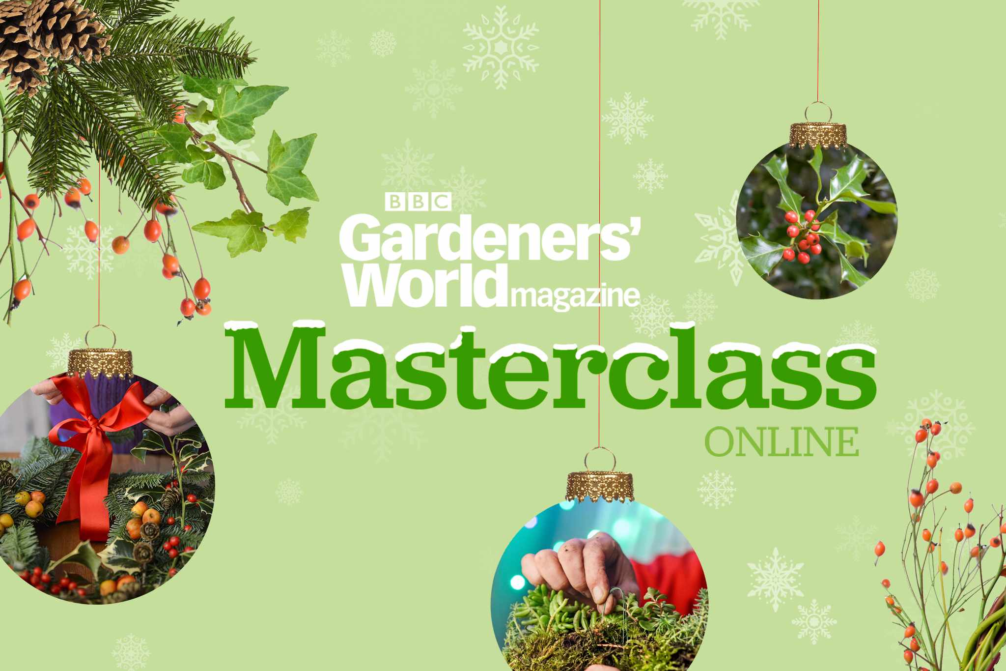 BBC Gardeners' World Magazine Masterclass Online: Christmas Wreaths, Garlands and other Living Decorations
