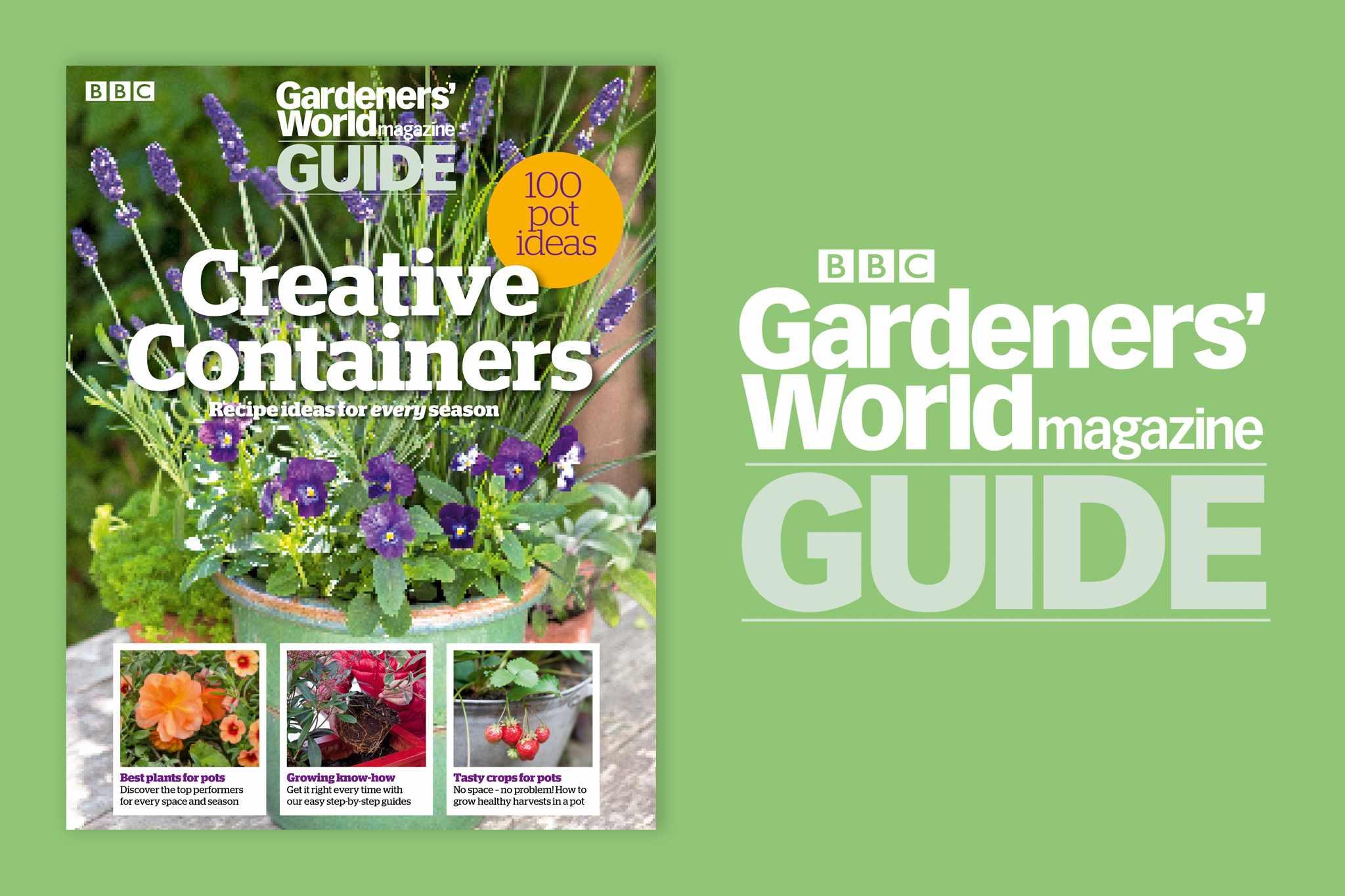 BBC Gardeners' World Magazine Guide: Creative Containers