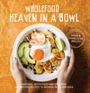 Wholefood Heaven in a Bowl