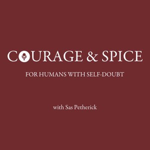 Courage and Spice podcast