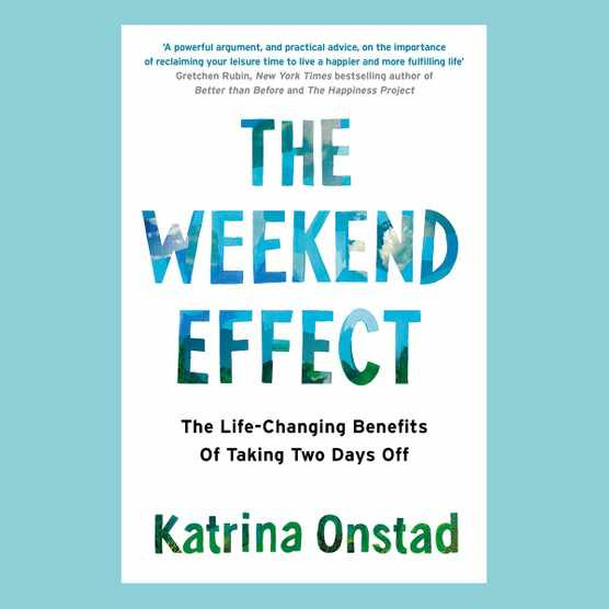 The Weekend Effect by Katrina Onstad