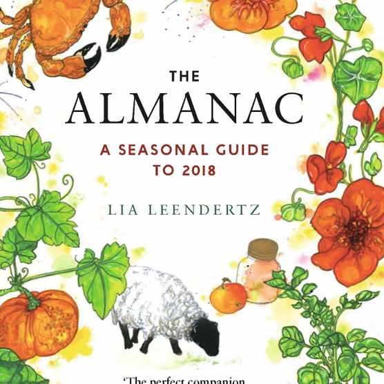 The Almanac: A Seasonal Guide to 2018 by Lia Leendertz