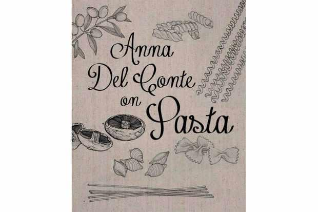 Anna Del Conte on Pasta, Anna Del Conte