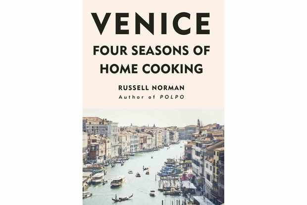 Venice: Four Seasons of Home Cooking, Russell Norman