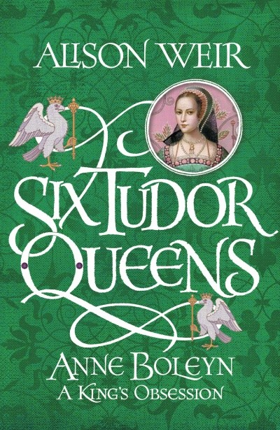 The second novel in Alison Weir's epic 'Six Tudor Queens' series, 'Anne Boleyn: A King's Obsession', is available to buy now, weaving fiction with exciting new research. Published by Headline (2017), RRP £18.99.