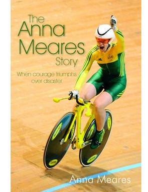 The Anna Meares Story: When courage triumphs over disaster