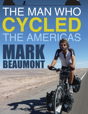 The Man Who Cycled the America, by Mark Beaumont