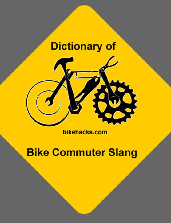 Bike Hacks Dictionary of Commuter Slang