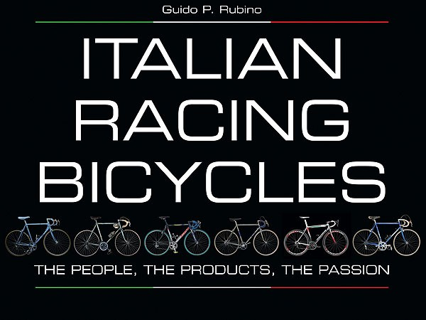 Italian Racing Bicycles: The People, The Products, The Passion details the history of brands including Bianchi, Campagnolo and Scapin