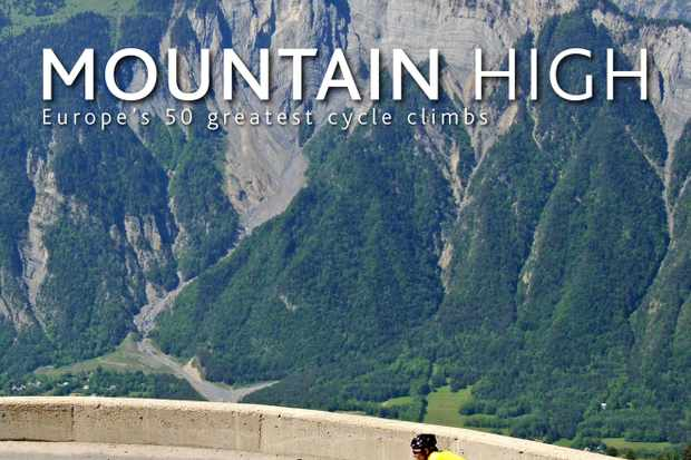 Mountain High - Europe's 50 greatest cycle climbs
