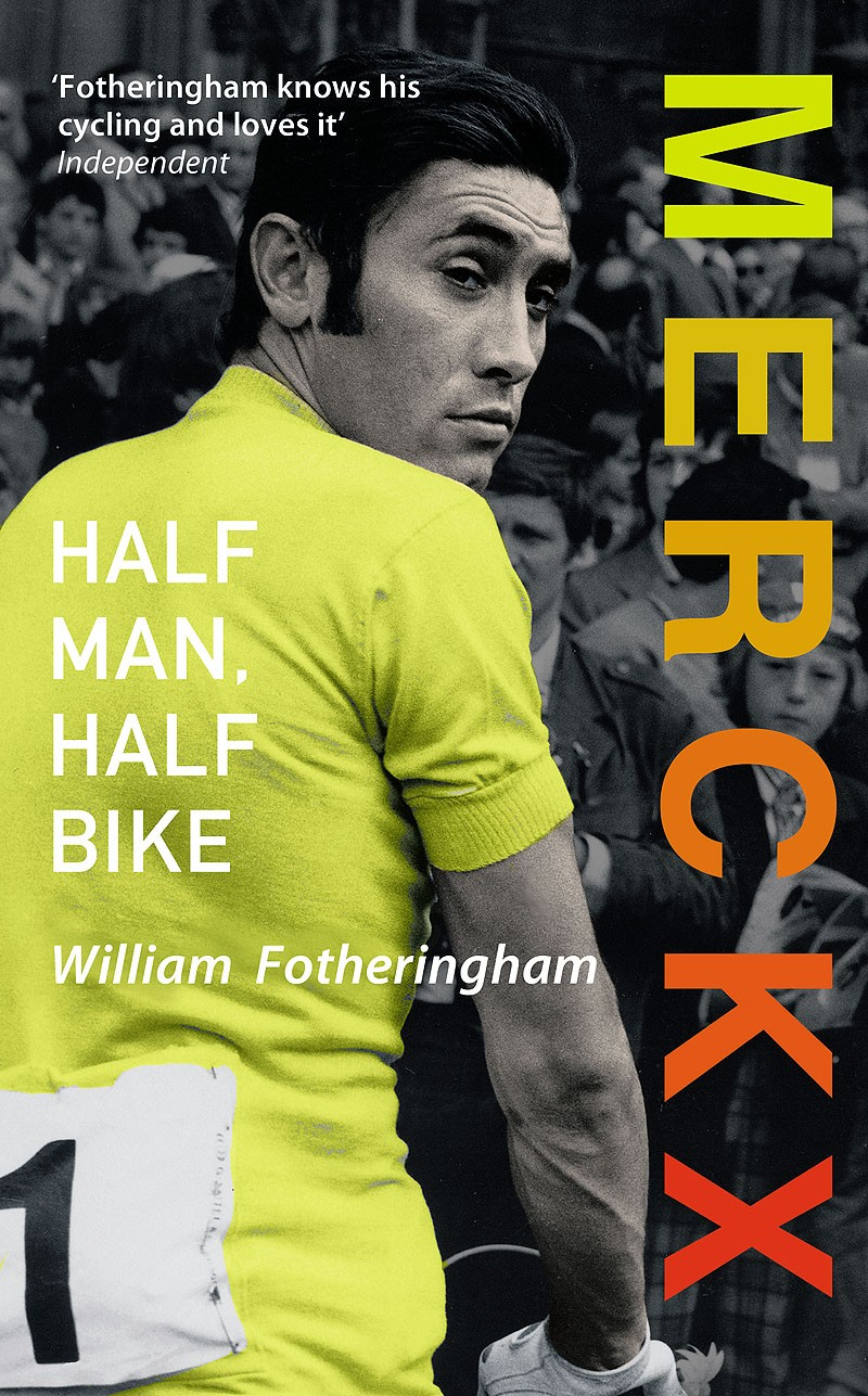 'Merckx: Half man, half bike', by William Fotheringham