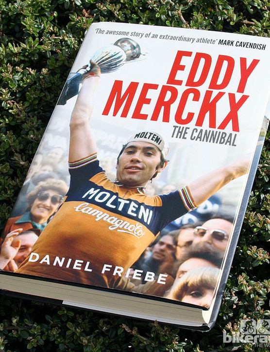'Eddy Merckx: The Cannibal', by Daniel Friebe