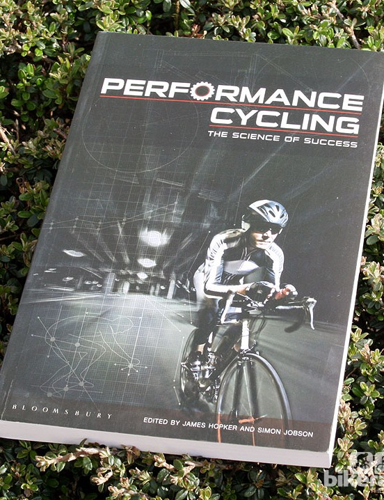 'Performance Cycling: The Science of Success', edited by James Hopker and Simon Jobson