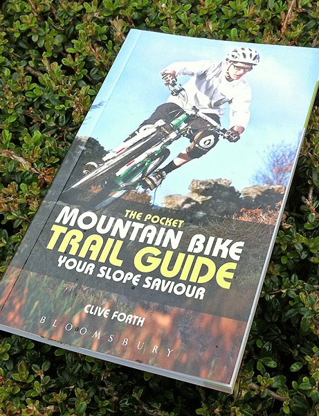 'The Pocket Mountain Bike Trail Guide - Your Slope Saviour', by Clive Forth