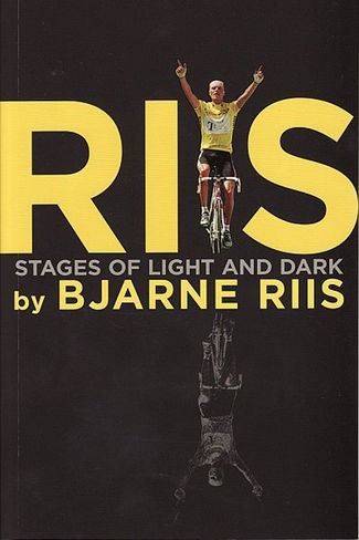 Riis: Stages of Light and Dark, by Bjarne Riis