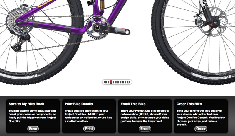 Once you're done configuring your Trek Project One mountain bike, you can save it to your 'bike rack', email it to friends, print out an image, or send the spec to a local Project One dealer to get the order process rolling