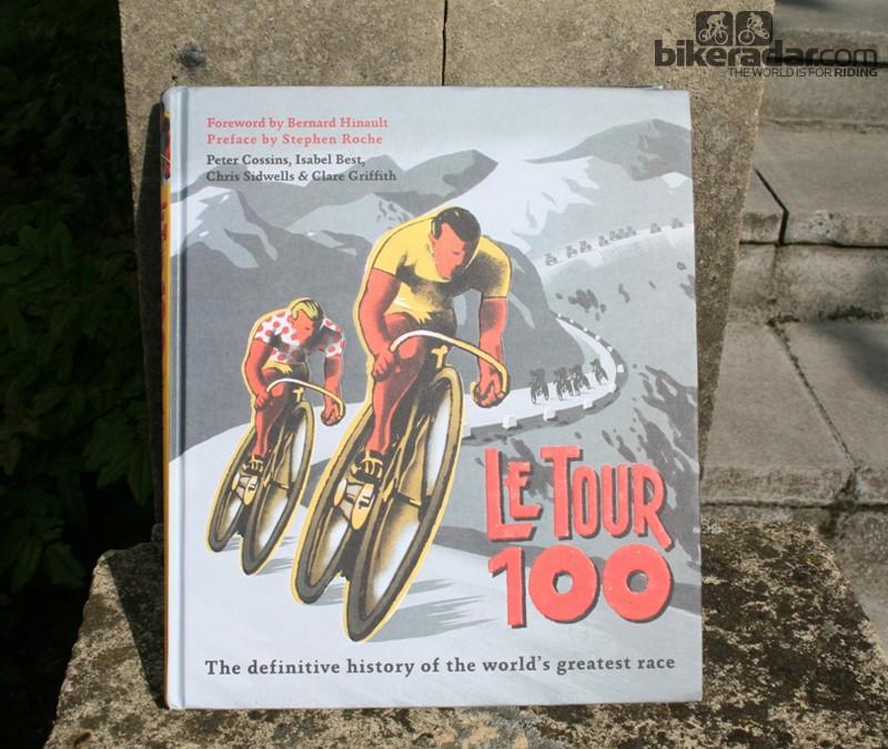Le Tour 100, by Peter Cossins et al