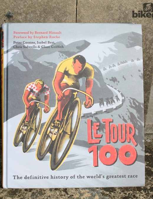 Le Tour 100, by Peter Cossins et al