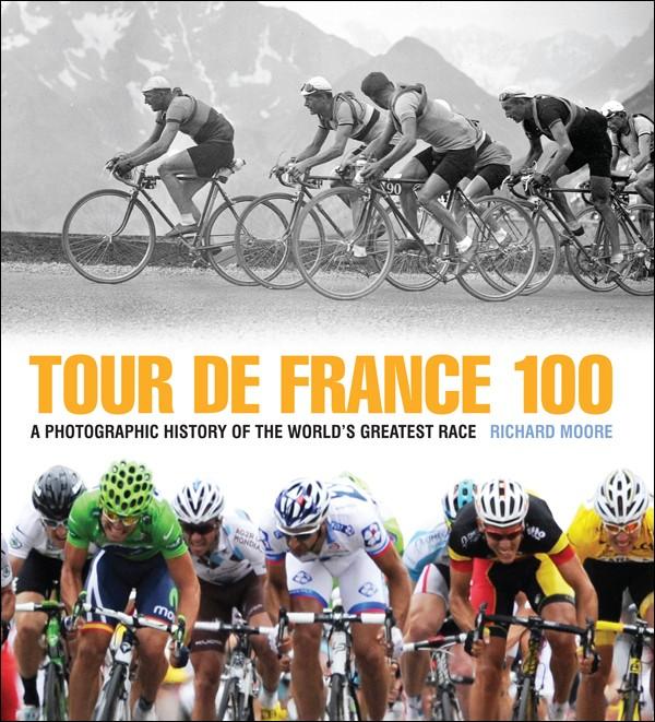 Tour de France 100 by Richard Moore celebrates the world's greatest race