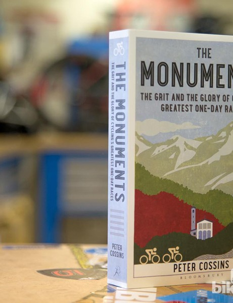 The Monuments: The Grit and the Glory of Cycling's Greatest One-day Races by Peter Cossins