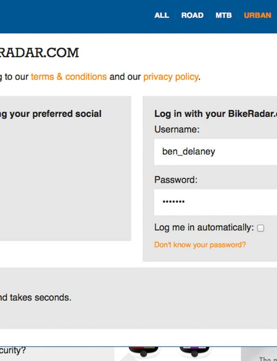 Log in to BikeRadar for easy commenting on stories or forum access