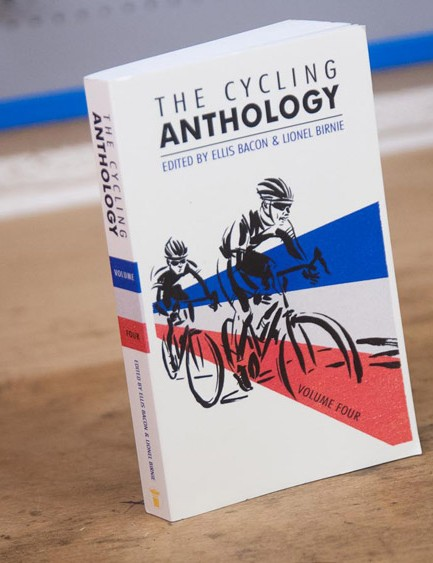 The Cycling Anthology, Volume 4, edited by Ellis Bacon and Lionel Birnie