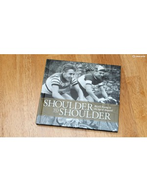 Shoulder to Shoulder is a photo book chronicling bike racing in the 1950s and 60s, centering on Jacques Anquetil