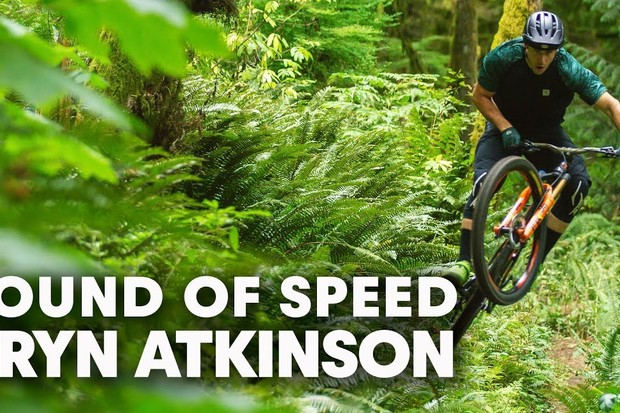 Let the sounds of Bryn Atkinson shredding through the woods bring sweet music to your ears