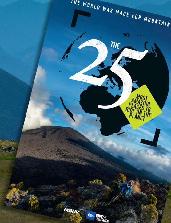 The 25 Most Amazing Places to Ride on the Planet — free supplement with every issue!
