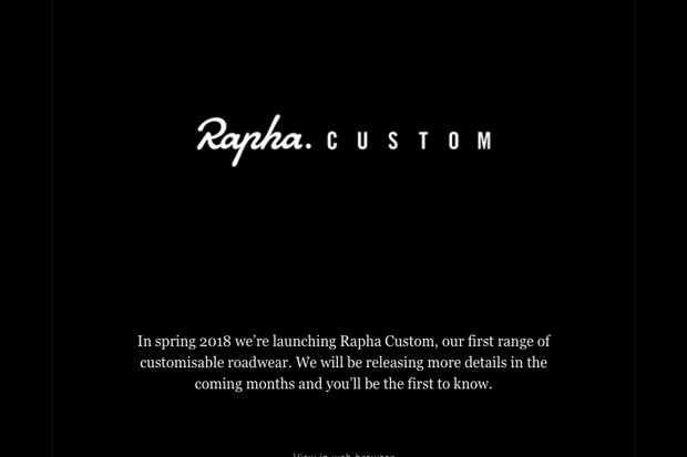 Rapha custom is coming in the spring