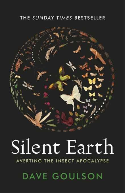 Book cover of Silent Earth by Dave Goulson