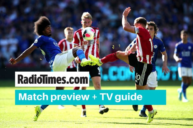 What Tv Channel Is Leicester V Sheffield United On Kick Off Time Live Stream Radio Times