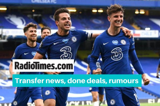 Chelsea Transfer News Done Deals Rumours Gossip Ins And Outs Radio Times