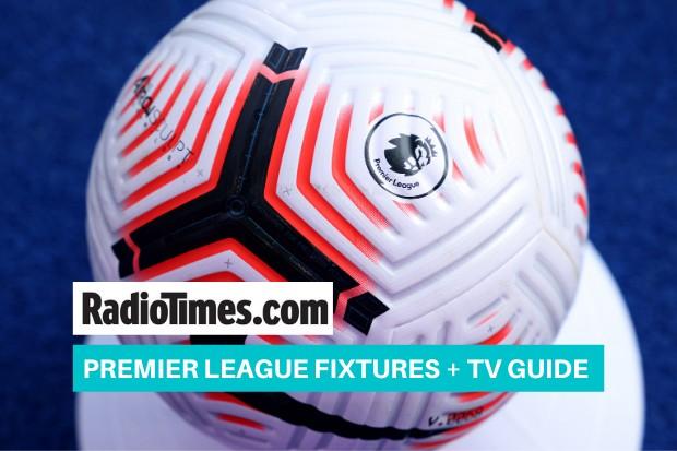 premier league fixtures on tv 2020 2021 schedule channels dates radio times premier league fixtures on tv 2020