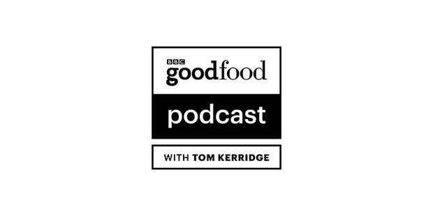BBC Good Food Podcast with Tom Kerridge