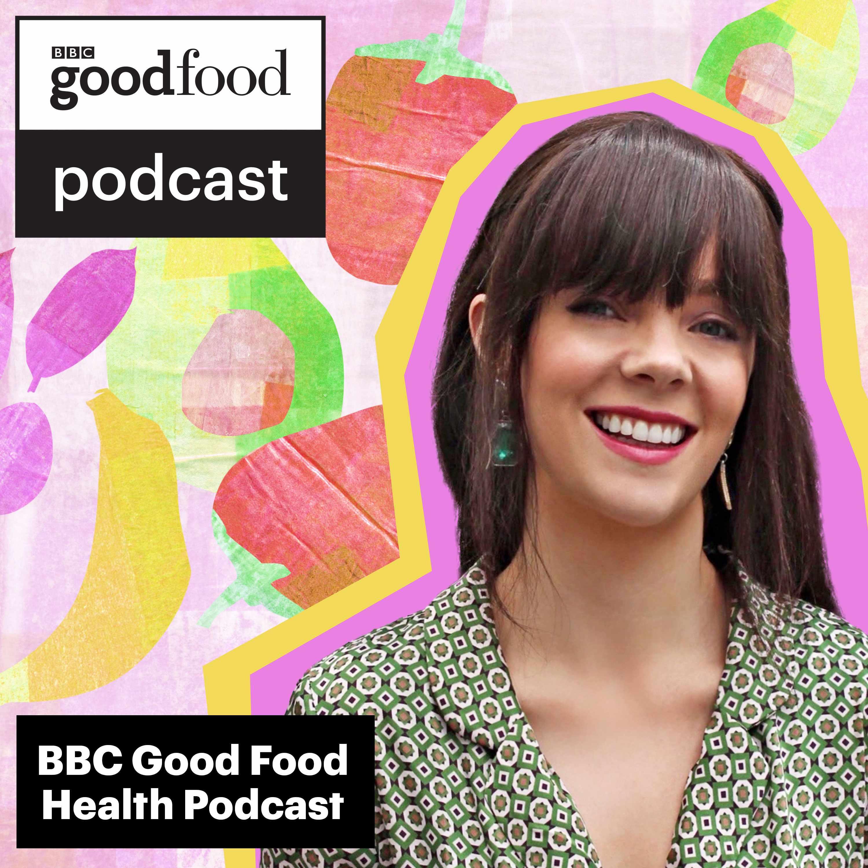 BBC Good Food Health podcast