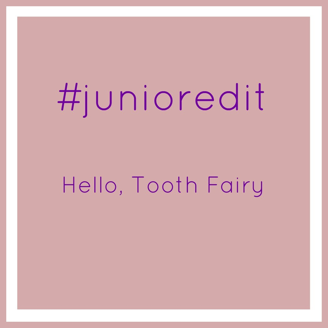 Hello, Tooth Fairy | Junior Edit