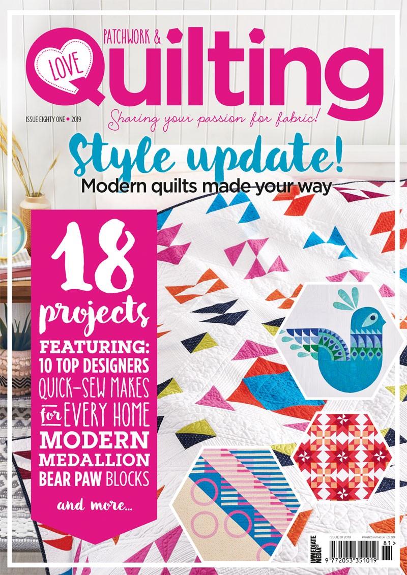 Love Patchwork & Quilting magazine issue 81
