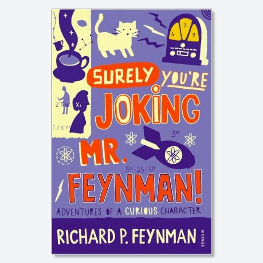 Surely You're Joking Mr Feynman (£10.99, Vintage)