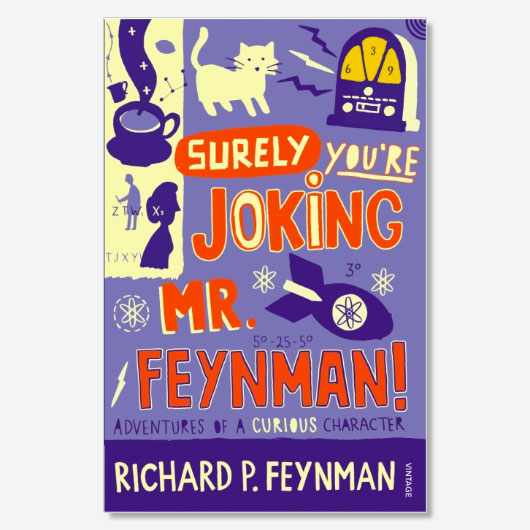 Surely You're Joking Mr Feynman (£10.99, Vintage)