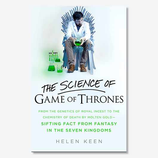 The Science of Game of Thrones by Helen Keen is out now (Hodder & Stoughton, Hardback £16.99)