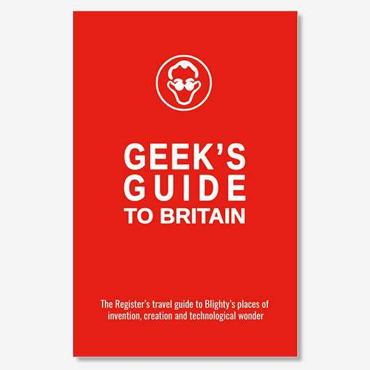 The Geek's Guide To Britain by Gavin Clarke, The Register (£19.99,Situation Publishing Ltd.)