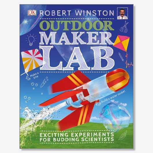 Outdoor Maker Lab by Professor Robert Winston DK, £12.99