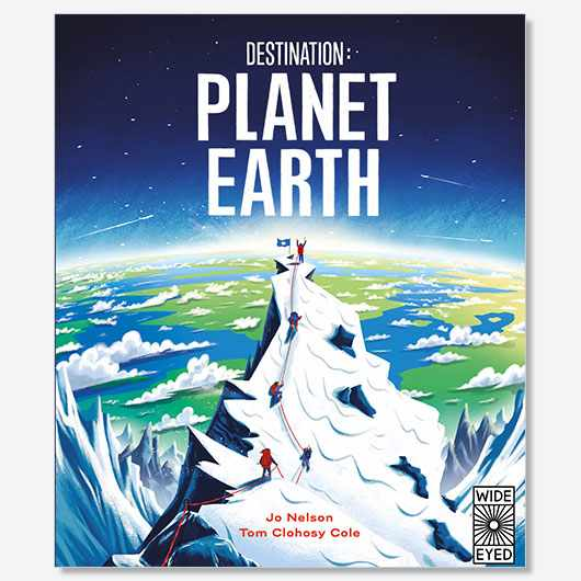 Destination: Planet Earth Quarto Kids, £12.99