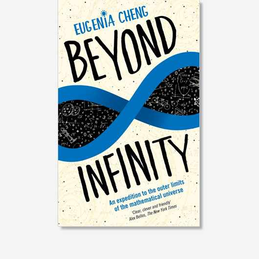 Beyond Infinity by Eugenia Cheng is available from 14 March (Profile Books, £12.99)