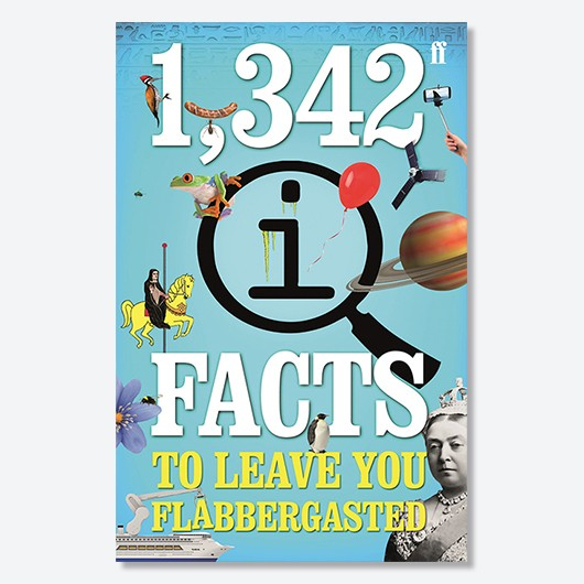 1,342 QI Facts To Leave You Flabbergasted is written by John Lloyd, John Mitchinson, James Harkin and Anne Miller and is published 3 November 2016 (Faber & Faber, £9.99)