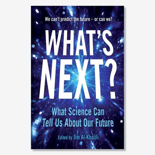 What's Next by Jim Al-Khalili, available now (£8.99, Profile Books)