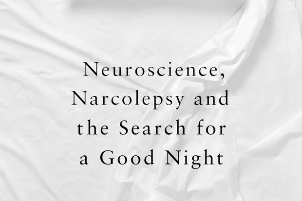 Sleepyhead: Neuroscience, narcolepsy and the search for a good night