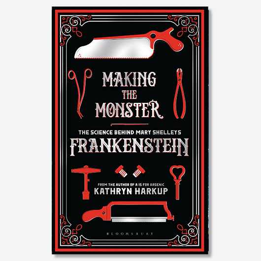 Making the Monster: The Science Behind Mary Shelley's Frankenstein by Kathryn Harkup is out now (£16.99, Bloomsbury)