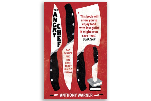The Angry Chef Anthony Warner £12.99, Oneworld
